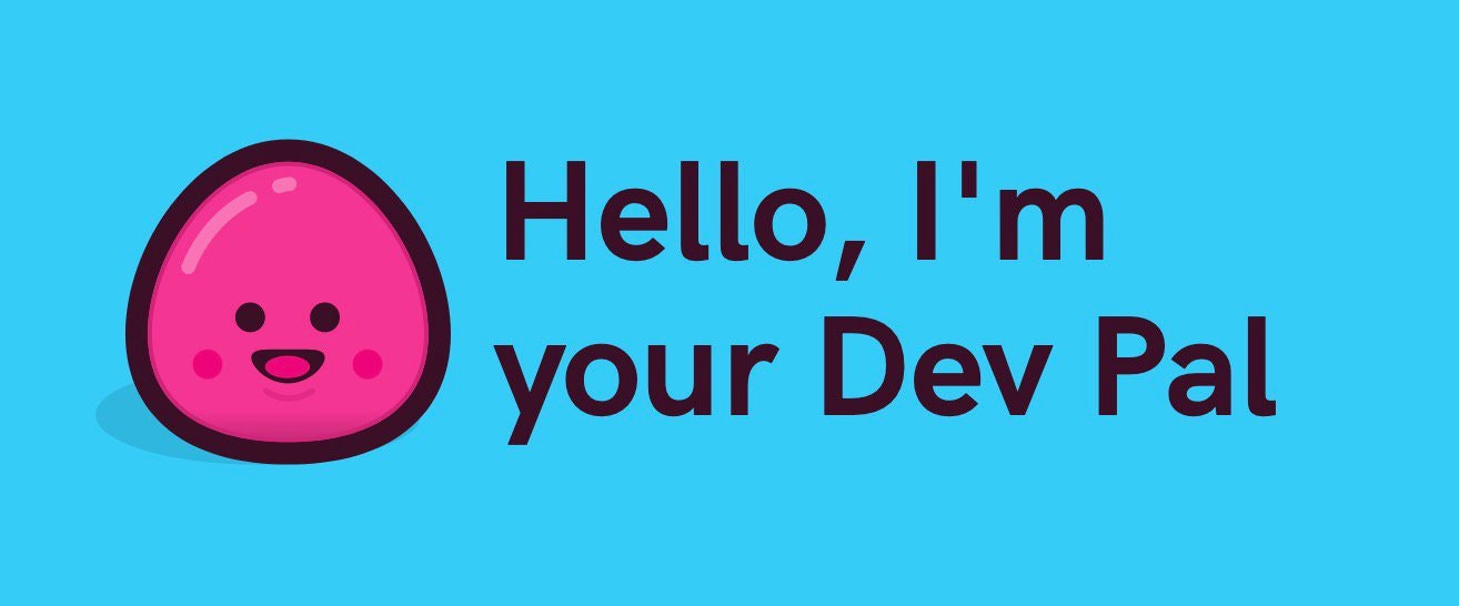 """Dev Pal character says: """"Hello, I'm your Dev Pal"""""""